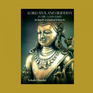 Buku Lord Śiva and Buddha in the Golden Isles: In Search of Classical Indonesia