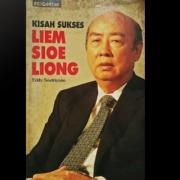 "Buku ""Kisah Sukses Liem Sioe Liong"", susunan Eddy Soetriyono."